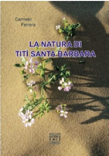 http://www.ragusanews.com//immagini_articoli/04-08-2014/si-presenta-la-natura-di-titi-santa-barbara-500.jpg