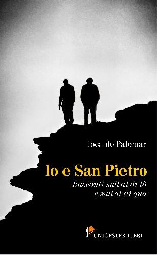 https://www.ragusanews.com//immagini_articoli/11-06-2021/io-e-san-pietro-il-nuovo-libro-di-joca-de-palomar-500.jpg