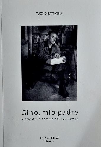 http://www.ragusanews.com//immagini_articoli/19-02-2015/gino-mio-padre-500.jpg