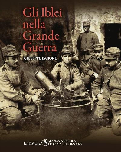 https://www.ragusanews.com//immagini_articoli/28-01-2016/gli-iblei-nella-grande-guerra-si-presenta-il-volume-di-giuseppe-barone-500.jpg